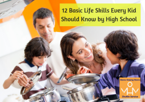 12 Basic Life Skills Every Kid Should Know by High School