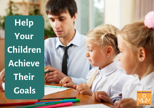 Help Your Children Achieve Their Goals