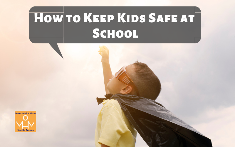 How to Keep Kids Safe at School