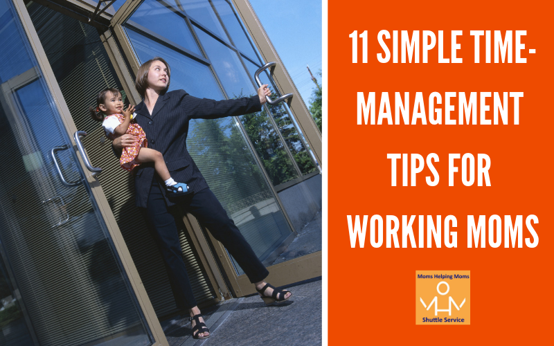11 Simple Time-Management Tips for Working Moms