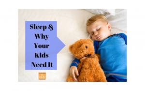Sleep & Why Your Kids Need It