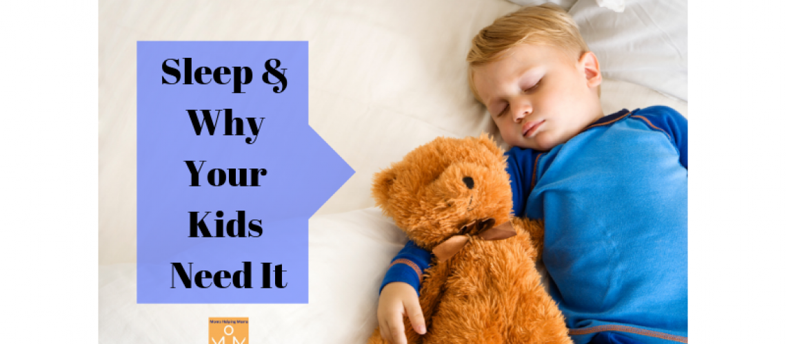 Sleep & Why Your Kids Need It