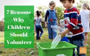 7 Reasons Why Children Should Volunteer